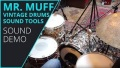 Mr. Muff - Vintage Drum Sound Tools - Sound Demo